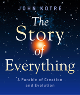 The Story of Everything by John Kotre